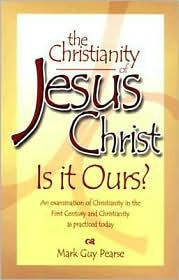 The Christianity of Jesus Christ, Is It Ours? An Examination ... by Mark Pearse