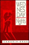 Wednesday Nights by Camarin Grae