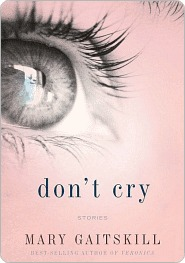 Don't Cry by Mary Gaitskill