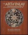 The Art of Inlay: Contemporary Design and Technique for Musical Instruments, Fine Woodworking and Objets D'Art