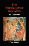 The Sociology of Deviance: An Obituary