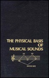 The Physical Basis Of Musical Sounds