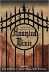Haunted Dixie:  Great Ghost Stories from the American South