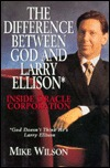 The Difference Between God and Larry Ellison*: Inside Oracle Corporation; *God Doesn't Think He's Larry Ellison