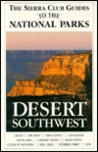 Sierra Club Guides to the National Parks of the Desert Southwest (Sierra Club guides)