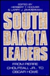 South Dakota Leaders: From Pierre Chouteau, Jr., to Oscar Howe