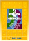 52 Programs for Preschoolers: The Librarian's Year-Round Planner