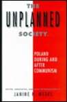 The Unplanned Society: Poland During and After Communism