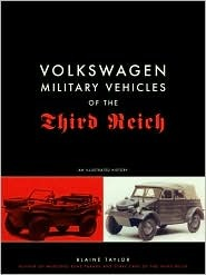 Volkswagen Military Vehicles of the Third Reich: An Illustrated History