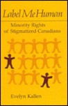 Label Me Human: Minority Rights of Stigmatized Canadians