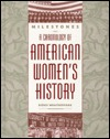Milestones: A Chronology of American Women's History