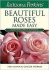 Jackson & Perkins Beautiful Roses Made Easy: Northwestern Edition (Jackson & Perkins Beautiful Roses Made Easy)