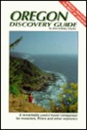 Oregon Discovery Guide: A Remarkably Useful Travel Companion for Motorists, Rvers and Other Explorers