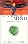 Evolving Mind: Buddhism, Biology and Consciousness