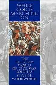 While God is Marching on: The Religious World of Civil War Soldiers