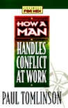 How a Man Handles Conflict at Work