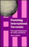 Punishing International Terrorists: The Legal Framework for Policy Initiatives