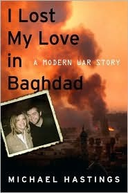 I Lost My Love in Baghdad by Michael Hastings