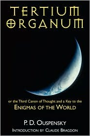Tertium Organum or the Third Canon of Thought and a Key to the Enigmas of the World.