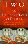 Two, Or, the Book of Twins and Doubles: An Autobiographical Anthology