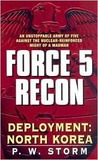 Force 5 Recon: Deployment: North Korea (Force 5 Recon, #1)