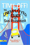 Time Off! The Unemployed Guide to San Francisco