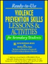 Ready-To-Use Violence Prevention Skills Lessons & Activities: Volume 2, Violence Prevention Skills Lessons & Activities for Secondary Students