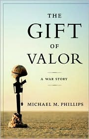 The Gift of Valor by Michael M. Phillips