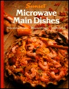 Microwave Main Dishes by Sunset Books