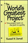 The World's Greatest Project! One Project Team on the Path to Quality [With Video]