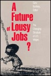 A Future of Lousy Jobs?: The Changing Structure of U.S. Wages