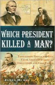 Which President Killed a Man? by James C. Humes