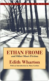 Ethan Frome and Other Short Fiction Ethan Frome and Other Short Fiction Ethan Frome and Other Short Fiction