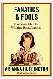 Fanatics and Fools: How the American People Are Being Hoodwinked by Their Leaders