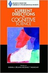 Current Directions in Cognitive Science