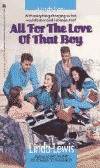 All for the Love of That Boy by Linda Lewis