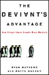 The Deviant's Advantage