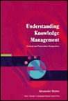 Understanding Knowledge Management: Critical and Postmodern Perspectives