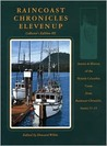 Raincoast Chronicles Eleven Up: Stories & History of the British Columbia Coast from raincoast Chronicles, Issues 11-15