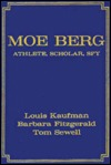 Moe Berg: Athlete, Scholar, Spy