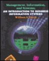 Management, Information, and Systems: An Introduction to Business Information Systems