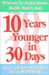 10 Years Younger in 30 Days: Begin the New Millennium as a Winner!
