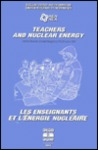 Teachers and Nuclear Energy: Oxford Seminar (United Kingdom 28-30 June 1993/Les Enseignants Et L'energie Nucleaire)