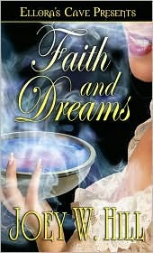 Faith and Dreams by Joey W. Hill