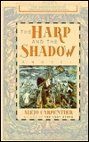 Harp and the Shadow by Alejo Carpentier