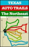Texas Auto Trails: The Northeast