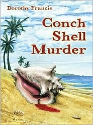 Conch Shell Murder by Dorothy Brenner Francis