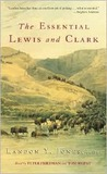 The Essential Lewis and Clark Selections: The Essential Lewis and Clark Selections