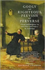 Godly and Righteous, Peevish and Perverse: Clergy and Religious in Literature and Letters: An Anthology