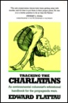 Tracking the Charlatans: An Environmental Columnist's Refutational Handbook for the Propaganda Wars